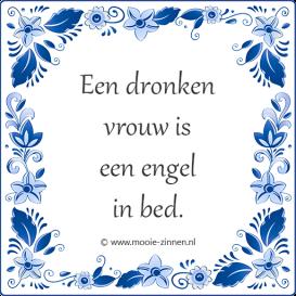 spreekwoord-op-tegeltje-een-dronken-vrouw-is-een-engel-in-bed